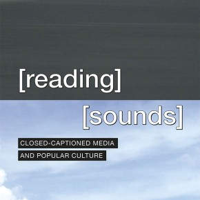 Reading Sounds: A new book and website on closed captioning